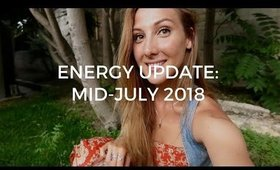 Mid-July 2018 Energy Ascension Updates!