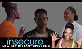 Insecure HBO Recap | Season 4 Ep 2 | Low Key Distant