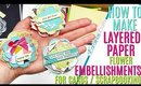 How to Make Embellishments for Cards, How to Make Paper Flower Embellishments