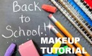 Back to School Makeup Tutorial!!