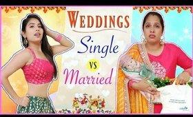 Indian Weddings - SINGLE vs MARRIED   #Fun #Comedy #Sketch #RolePlay #Anaysa #ShrutiArjunAnad