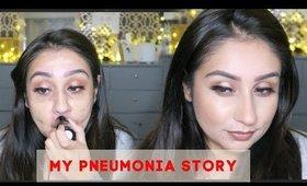 My Pneumonia story Chit Chat GRWM