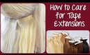 How to Care for Tape Hair Extensions | Instant Beauty ♡