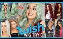 Trying On Cheap WISH APP Wigs! 💕💇 OMG LOOOOVE!!!