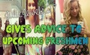 Advice For Upcoming Freshmen | JulieJewels27