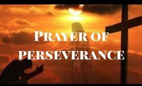 PRAYER OF PERSEVERANCE. Let's learn from the Book of Joshua.