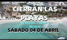 HOY 04 DE ABRIL CIERRAN LAS PLAYAS en PLAYA DEL CARMEN QUINTANA ROO MEXICO MAMITAS BEACH SHANGRI LA