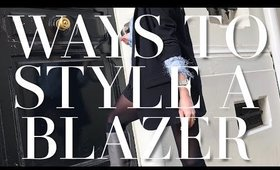 7 WAYS TO STYLE A BLAZER FOR 2020 | STYLE GUIDE