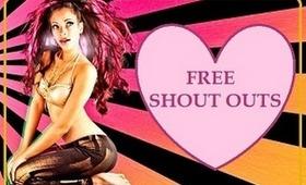 FREE SHOUT OUTS!