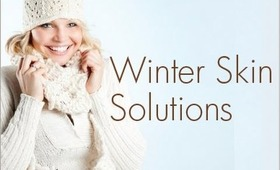 Winter Skin Solutions & Giveaway