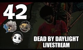 Dead By Daylight - Ep. 42 - Rare Weekend Stream [Livestream UNCENSORED NSFW]