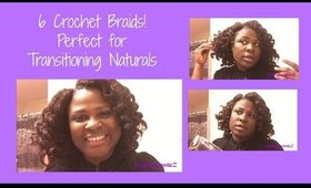 6 Crochet braids! Perfect for Transitioning Naturals