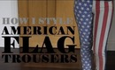 How I Style: American Flag Jeans