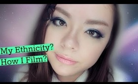 So What's My Ethnicity? Plus Other Q's | FAQ Video #1