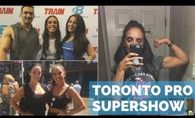 MY FIRST FIT EXPO EVER | TORONTO PRO SUPERSHOW 2017 | Mariah Alexandra