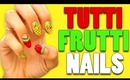 How To: Tutti Frutti Nails