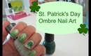 St. Patrick's Day Ombre Nail Art