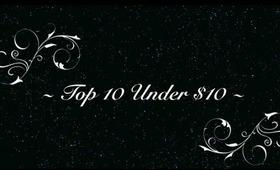 Top 10 Under $10!