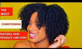 The Most Conditioning Natural Hair Line I Ever Tried!