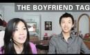 Boyfriend Tag FINALLY!