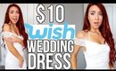 TRYING $10 WEDDING DRESS FROM WISH! - Lindsay Marie