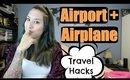 AIRPORT + AIRPLANE TRAVEL HACKS