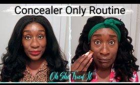 I Tried A NO FOUNDATION CONCEALER ONLY Makeup Routine on DARK SKIN   Beginner Friendly Tutorial