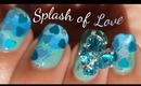 Splash of Love Nails ♥