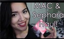 MAC and Sephora Haul!