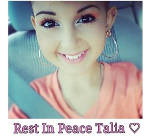"We Lost a very special girl July 16th, 2013. In the YouTube world she's known as ""taliajoy18"". No more pain. No more suffering. She holds a special place In my heart ."