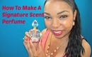 How To Make A Signature Scent Perfume - Ms Toi