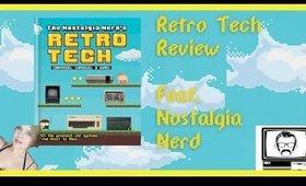 Retro Tech Review | Feat Nostalgia Nerd