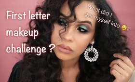 FIRST LETTER MAKEUP CHALLENGE ! Changing my name.....