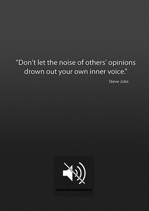 """""""Don't let the noise of others' opinions drown out your own inner voice."""" - Steve Jobs #mindfulmonday #motivationalmonday #inspiration #intention"""