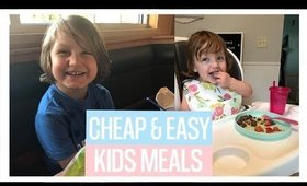 CHEAP AND EASY MEAL IDEAS FOR KIDS | TODDLER MEAL IDEAS | WHAT MY KIDS EAT 2019c