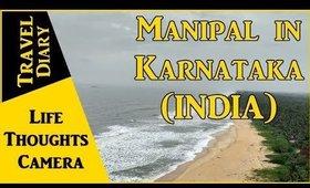 Travel Diary : Trip to Manipal in Karnataka (India) - Ep 147 | Life Thoughts Camera