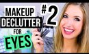 MAKEUP DECLUTTER #2 || What Worked & What Didn't for EYES