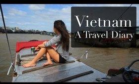 Vietnam - A Travel Diary