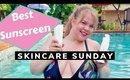 Best Face Sunscreens | Skincare Sunday