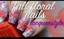 Fall Floral Nails Tutorial | lacquerstyle