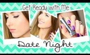Get Ready with Me ♥ DATE NIGHT!