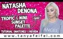 Natasha Denona Tropic & Mini Sunset Palette | Tutorial, Swatches, & Review #BAM! | Tanya Feifel
