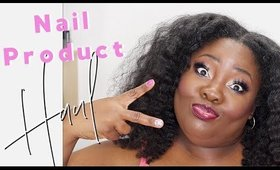 Nail Product Haul Time!!!
