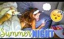 Summer Night Routine 2016