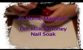 Manicure + DIY Milk & Honey Nail Soak