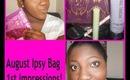August Ipsy Bag 1st Impressions