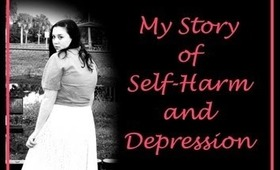 My Story of Self-Harm and Depression