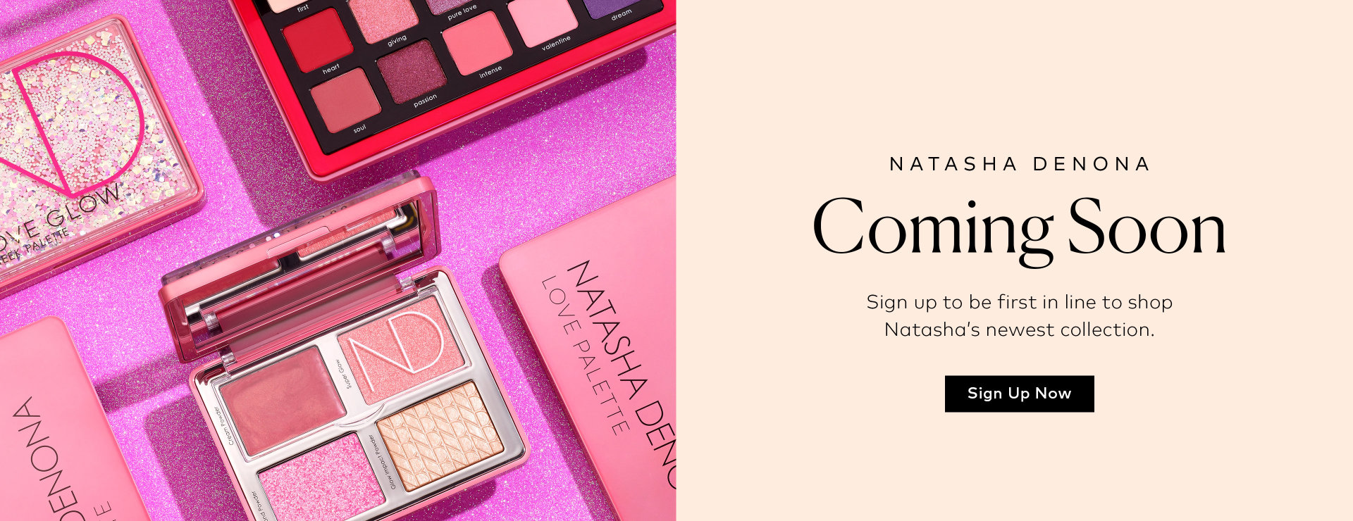 Natasha Denona's Love Story Collection is arriving soon! – Sign up for notifications