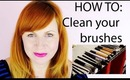 HOW TO: Clean your makeup brushes (Spot and Deep cleaning)