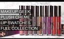 MAKEUP GEEK PLUSH CREME LIP SWATCHES AND REVIEW  (FULL COLLECTION) I Futilities And More